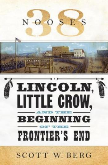 Lincoln, Little Crow, and the end of the Frontier.