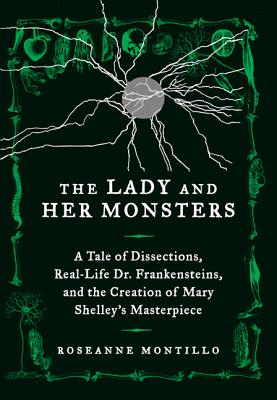 The real life Dr. Frankenstein and the masterpiece by Mary Shelley.