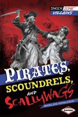 Pirates, scoundrels, and scallywags!